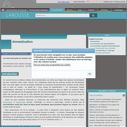 Le processus de domestication - Encyclopédie Larousse