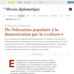 De l'éducation populaire à la domestication par la « culture », par Franck Lepage (Le Monde diplomatique, mai 2009)