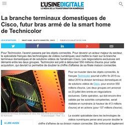 La branche terminaux domestiques de Cisco, futur bras armé de la smart home de Technicolor