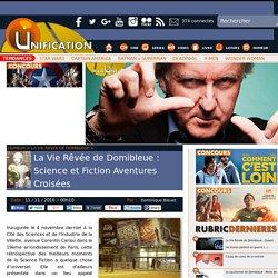 La Vie Rêvée de Domibleue : Science et Fiction Aventures Croisées