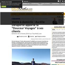 """Vente à domicile : Aurélie Delaporte apporte la """"Douceur Voyages"""" à ses clients"""