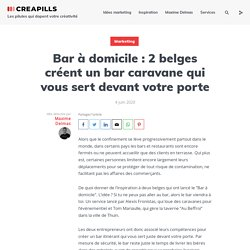 Bar à domicile : 2 belges créent un bar caravane qui vous sert devant votre porte