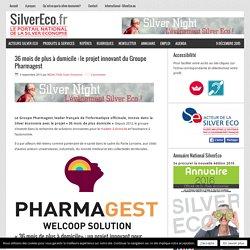 36 mois de plus à domicile : le projet innovant du Groupe Pharmagest