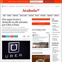 Des repas livrés à domicile en dix minutes par Uber à Paris