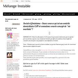"""Mélange Instable: Social et féminisme : Savez vous ce qu'est un contrôle domiciliaire CAF et connaissez vous le concept de """"vie maritale""""?"""