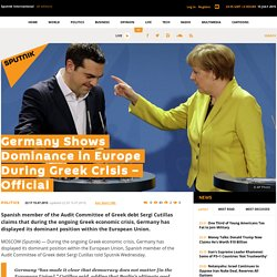 Germany Shows Dominance in Europe During Greek Crisis – Official