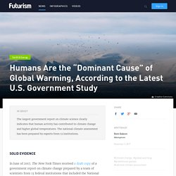 """Humans Are the """"Dominant Cause"""" of Global Warming, According to the Latest U.S. Government Study"""
