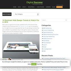10 Dominant Web Design Trends in 2019 - Digital Success Blog