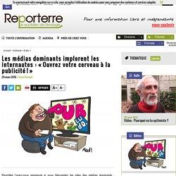 Les médias dominants implorent les internautes: «Ouvrez votre cerveau à la publicité!»