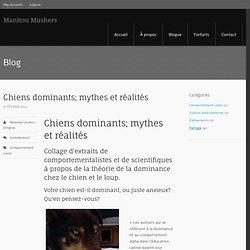 Chiens dominants; mythes et réalités - Manitou Mushers