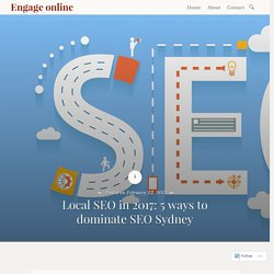 Local SEO in 2017: 5 ways to dominate SEO Sydney – Engage online