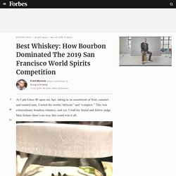 Best Whiskey: How Bourbon Dominated The 2019 San Francisco World Spirits Competition