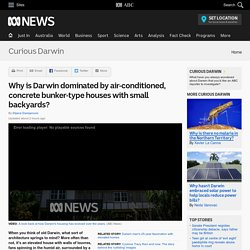 Why is Darwin dominated by air-conditioned, concrete bunker-type houses with small backyards? - Curious Darwin