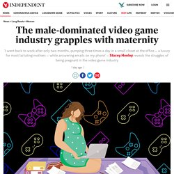 The male-dominated video game industry grapples with maternity