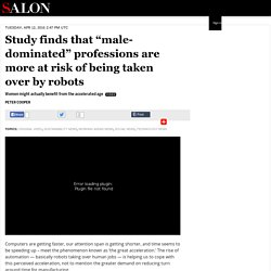 "Study finds that ""male-dominated"" professions are more at risk of being taken over by robots"