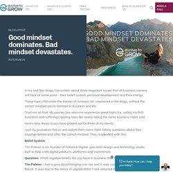 Good mindset dominates. Bad mindset devastates. Interview