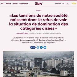 «Les tensions de notre société naissent dans le refus de voir la situation de domination des catégories aisées»