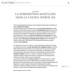 La domination masculine dans le couple (Partie III) – Egalitaria