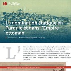 La domination étatique en Turquie et dans l'Empire ottoman