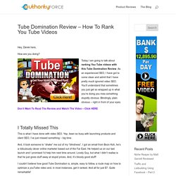 Tube Domination Review - How To Rank YouTube Videos
