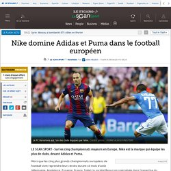 Nike domine Adidas et Puma dans le football européen