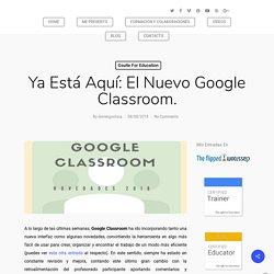 Domingo Chica Pardo - Ya está aquí: el nuevo Google Classroom