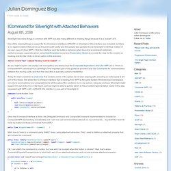 Julian Dominguez Blog » Blog Archive » ICommand for Silverlight with Attached Behaviors