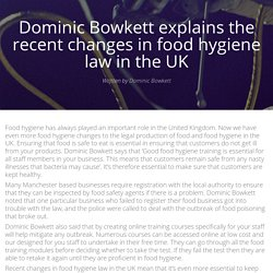 Dominic Bowkett explains the recent changes in food hygiene law in the UK - brandme.io