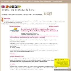 Les nouveautés 2012-2013 en République Dominicaine, destination préférée des Français !