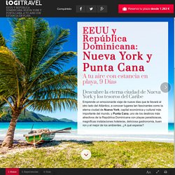 EEUU y República Dominicana: Nueva York y Punta Cana, a tu aire con estancia en playa - Logitravel desde 1.262 €. Los mejores circuitos al mejor precio en Logitravel
