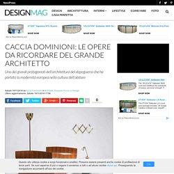 Caccia Dominioni: le opere da ricordare del grande architetto