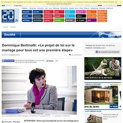 Dominique Bertinotti: Le projet de loi sur le mariage pour tous est une premi re tape