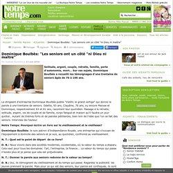 """Dominique Boulbès: """"Les seniors ont un côté """"ni Dieu ni maître"""" - Famille"""