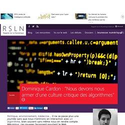 """Dominique Cardon : """"Nous devons nous armer d'une culture critique des algorithmes"""""""