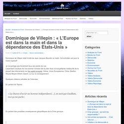 Dominique de Villepin : «L'Europe est dans la main et dans la dépendance des Etats-Unis»