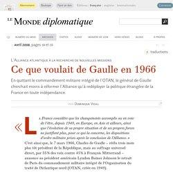 Ce que voulait de Gaulle en quittant l'OTAN, par Dominique Vidal (Le Monde diplomatique, avril 2008)