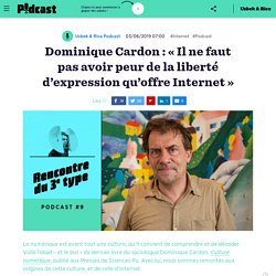 Dominique Cardon : « Il ne faut pas avoir peur de la liberté d'expression qu'...