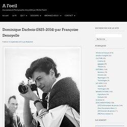 Dominique Darbois (1925-2014) par Françoise Denoyelle