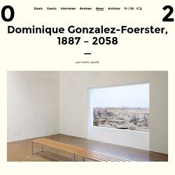 Dominique Gonzalez-Foerster, 1887 – 2058
