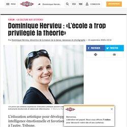 Dominique Hervieu : «L'école a trop privilégié la théorie»