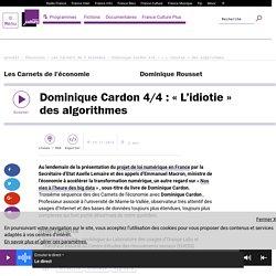Dominique Cardon 4/4 : « L'idiotie » des algorithmes