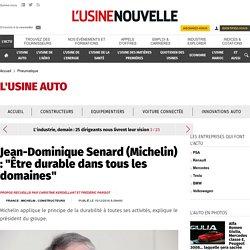 """Jean-Dominique Senard (Michelin) : """"Être durable dans tous les domaines"""" - Pneumatique"""