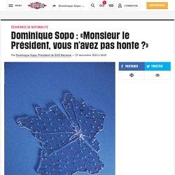 Dominique Sopo : «Monsieur le Président, vous n'avez pas honte?»