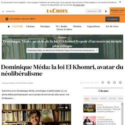 Dominique Méda : la loi El Khomri, avatar du néolibéralisme - La Croix