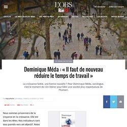 Dominique Méda: «Il faut de nouveau réduire le temps de travail»