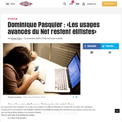 (20+) Dominique Pasquier: «Lesusages avancés duNet restentélitistes»