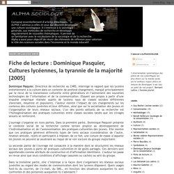 Fiche de lecture : Dominique Pasquier, Cultures lycéennes, la tyrannie de la majorité [2005]