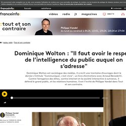 "Dominique Wolton : ""Il faut avoir le respect de l'intelligence du public auquel on s'adresse"""