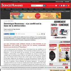 Dominique Rousseau : «Le conflit est la base de la démocratie»