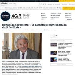 Dominique Rousseau: «Le numérique signe la fin du droit des Etats»